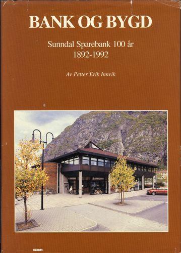 Bank og bygd. Sunndal Sparebank 1892-1992.