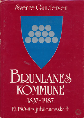 Brunlanes kommune 1837-1987.