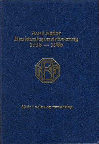 AUST-AGDER BANKFUNKSJONÆRFORENING 1936-1986.