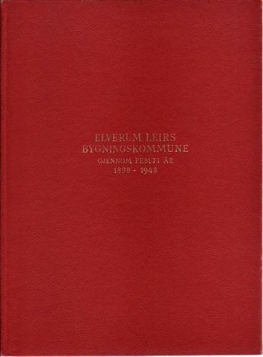(MILITARIA) Elverum Leir.  Jubileumsskrift for Elverum Leirs Bygningskommune 1898-1948.