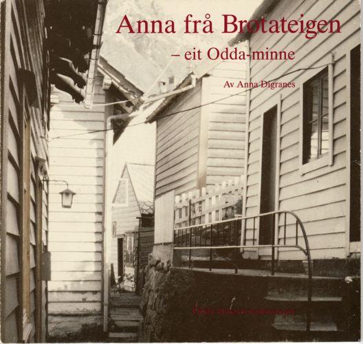 Anna fra Brotateigen.. -eit Odda-minne.