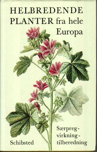 Helbredende planter fra hele Europa. Særpreg - virkning tilbredning.