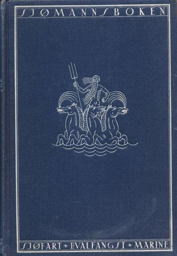 SJØMANNSBOKEN,  Sjøfart - hvalfangst - marine. Orientering i sjømannsskap. Veiledning til selvstudium.