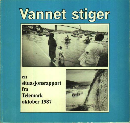 VANNET STIGER.  Fra flommen i Telemark 1987.