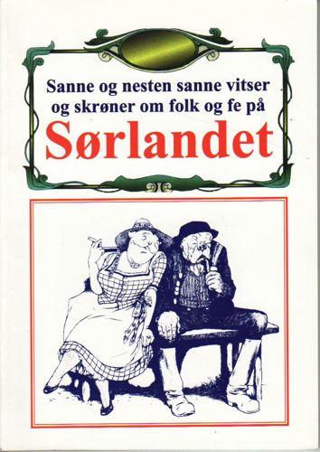 Sanne og nesten sanne vitser og skrøner om folk og fe på Sørlandet. Nr. 2.