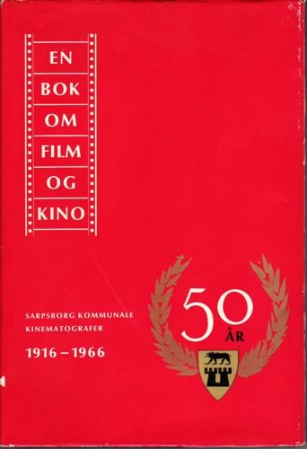 En bok om film og kino ved Sarpsborg kommunale Kinematografers 50 års jubileum.