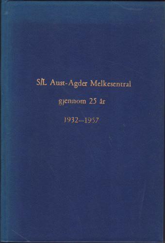 Utvikling av mjølkestell - foredling og omsetning i Aust-Agder. S/L Aust-Agder Melkesentral gjennom 25 år. 1932-1957.
