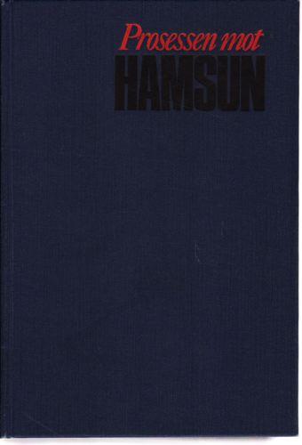 (HAMSUN, KNUT) Prosessen mot Hamsun.