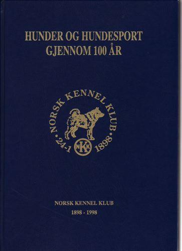 Hunder og hundesport gjennom 100år. Norsk Kennelklubb 100år.