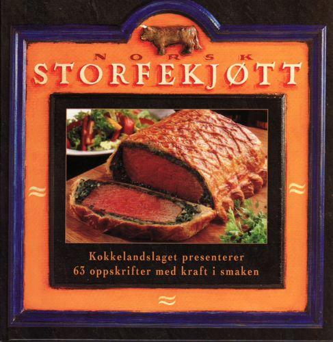 NORSK STORFEKJØTT.  63gode storfeoppskrifter fra Det norske kokkelandslaget. Idé og opplegg: Bengt Wilson i samarbeid med Opplysningskontoret for kjøtt.