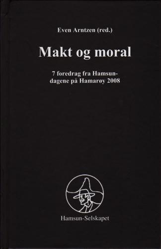 Makt og moral. 7 foredrag fra Hamsundagene på Hamarøy 2008.