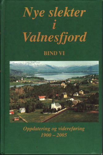 Nye slekter i Valnesfjord. Oppdatering og videreføring 1900-2005.