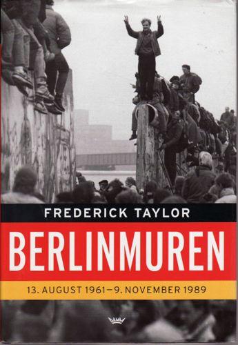 Berlinmuren. 13. august 1961-9. november 1989.
