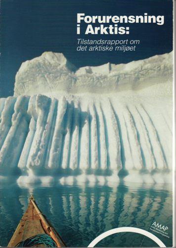 FORURENSNING I ARKTIS.  Tilstandsrapport om det arktiske miljøet.