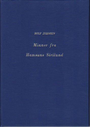 (HAMSUN, KNUT) Minner fra Hamsuns Sirilund. (Kjerringøy Handelssted).