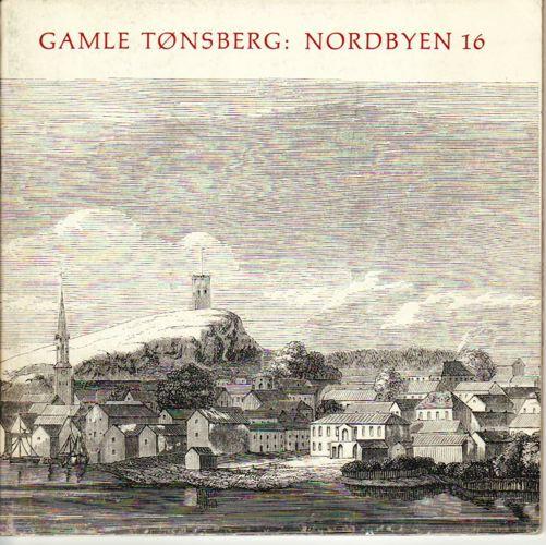 GAMLE TØNSBERG:  Nordbyen 16.