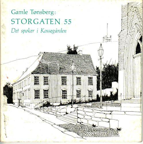 GAMLE TØNSBERG:  Storgaten 55. Det spøker i Kossegården.