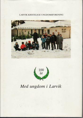 100år med ungdom i Larvik. De første 50årene. De siste 50årene.