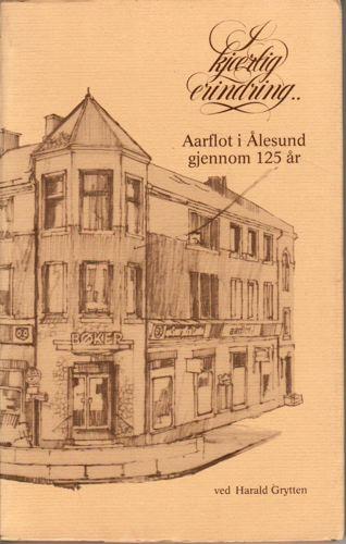 I kjærlig erindring. Aarflot i Ålesund gjennom 125år.