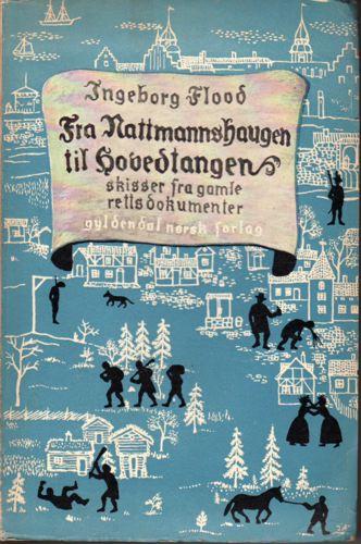 Fra Nattmannshaugen til Hovedtangen. Skisser fra gamle rettsdokumenter.