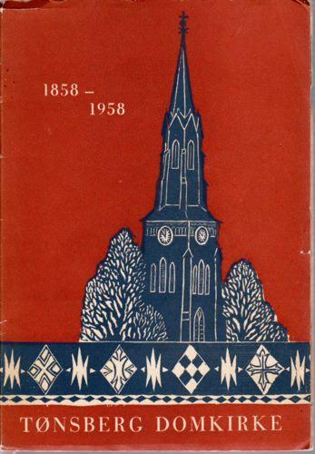 Tønsberg domkirke 1858-1958. Kirkehusets vitnesbyrd.