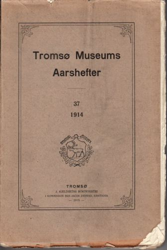 TROMSØ MUSEUMS AARSHEFTER 37.