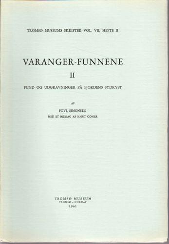 VARANGER-FUNNENE. II.  Fund og udgravninger på fjordens sydkyst, af Povl Simonsen, med et bidrag af Knut Odner.