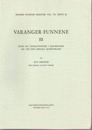 VARANGER-FUNNENE. III.  Fund og udgravninger i Pasvikdalen og ved den østlige fjordstrand, af Povl Simonsen, med et bidrag af Knut Odner.