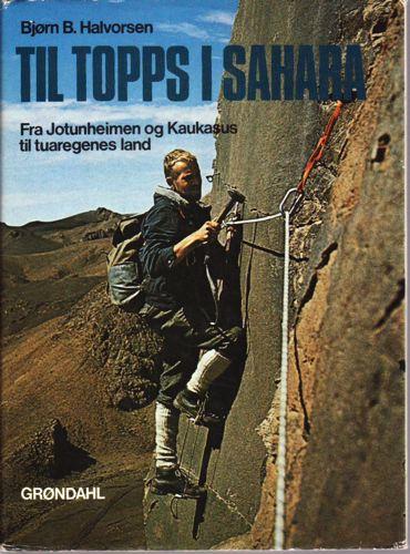 Til Topps i Sahara. Fra Jotunheimen og Kaukasus til tuaregenes land.