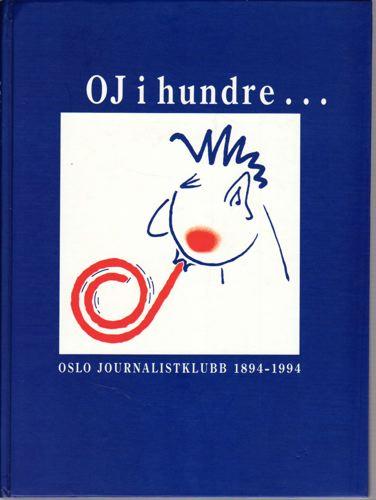 Oslo Journalistklubb 100år. 1894-1994.