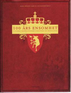 100års ensomhet. 15norske skjønnlitterære forfattere om Grunnloven.
