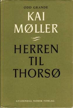Kai Møller. Herren til Thorsø.