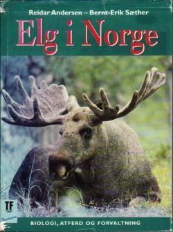 Elg i Norge. Biologi, atferd og forvaltning.