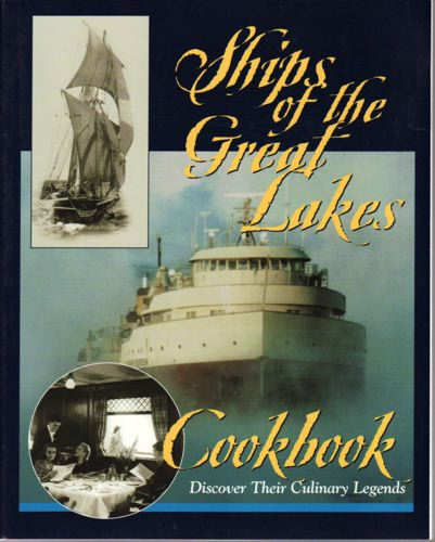 Ships of the Great Lakes cookbook. Discover their culinary legends.