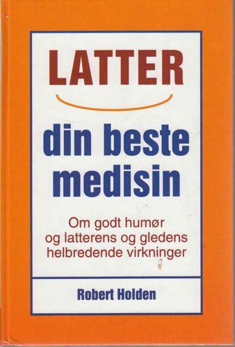 Latter din beste medisin.