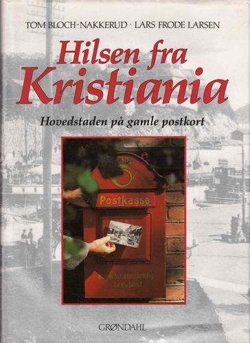 Hilsen fra Kristiania. Hovedstaden på gamle postkort.