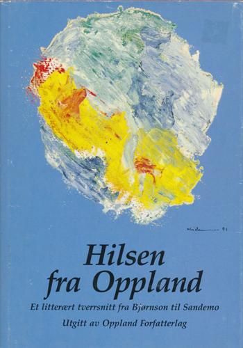 Hilsen fra Oppland. Et litterært tverrsnitt fra Bjørnson til Sandemo.