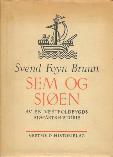 Sem og sjøen. Av en Vestfoldbygds sjøfartshistorie.