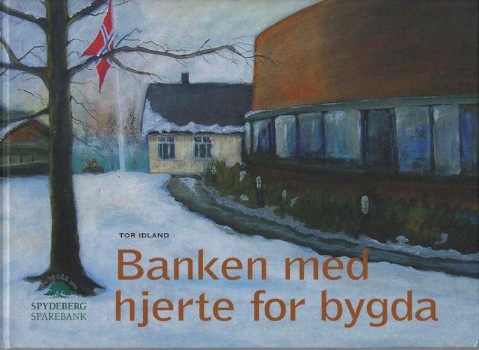 Banken med hjerte for bygda. Spydeberg sparebank 150år.