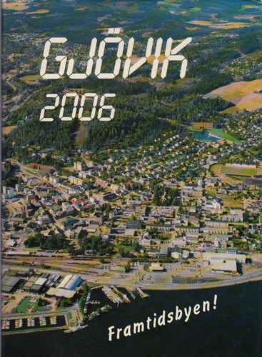 Gjøvik 2006. Framtidsbyen.