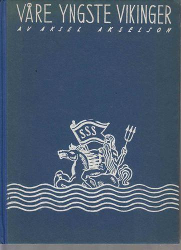Våre yngste vikinger. Skoleskibet Sørlandets tokt til Chicago i tekst og billeder.