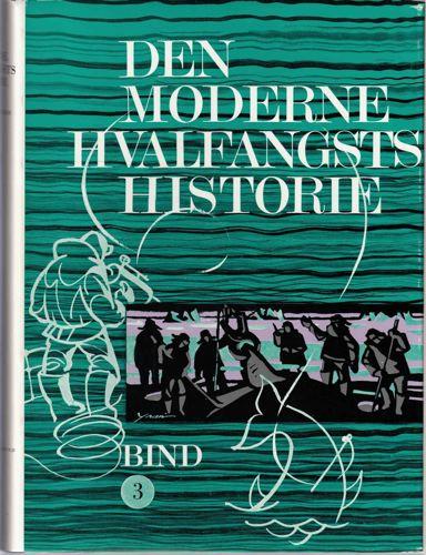 DEN MODERNE HVALFANGSTS HISTORIE.