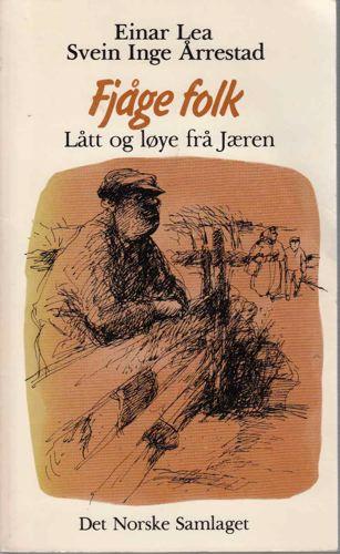Fjåge folk. Lått og løye frå Jæren. Illustrert av Bjørn Chr. Røed.