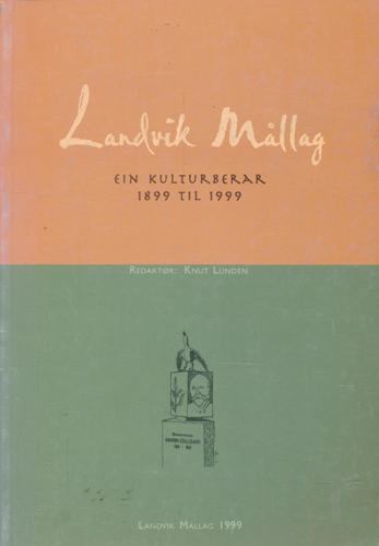 Landvik Mållag. Ein kulturberar 1899-1999.
