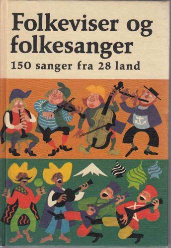 FOLKEVISER OG FOLKESANGER.  150sanger fra 28land. Med 35sanger i norsk og dansk gjendiktning av Benny Andersen, Benny E. Andersen, Niels Lund, Otto Nielsen og Halfdan Rasmussen.