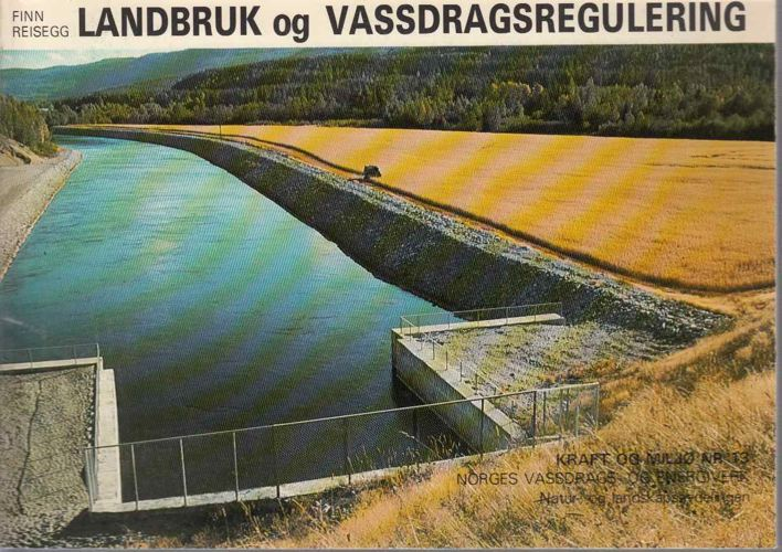 Landbruk og vassdragsregulering.