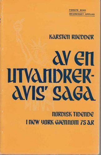Av en utvandreravis saga. Nordisk Tidende i New York gjennom 75 år.