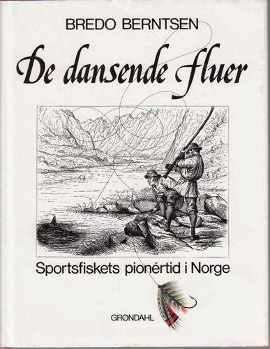 De dansende fluer. Sportsfiskets pionértid i Norge.