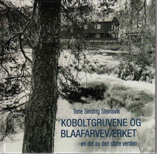 Koboltgruvene og Blaafarveværket - en del av den store verden.