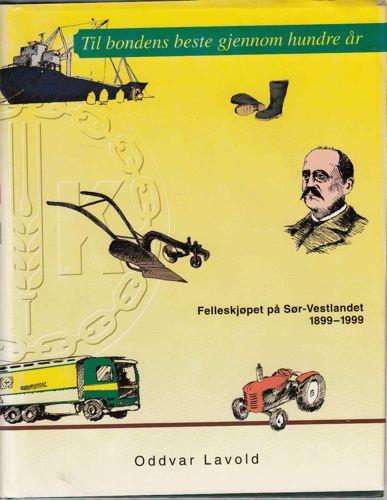 Til bondens beste gjennom hundre år. Felleskjøpet på Sør-Vestlandet 1899-1999.